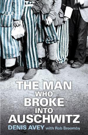 the-man-who-broke-into-auschwitz